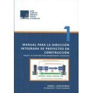 MANUAL PARA LA DIRECCION INTEGRADA DE PROYECTOS EN CONSTRUCCION