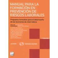 MANUAL PARA LA FORMACION EN PREVENCION DE RIESGOS LABORALES. Programa formativo para el desempleo de las funciones de nivel bás