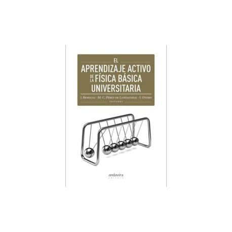 EL APRENDIZAJE ACTIVO DE LA FISICA BASICA UNIVERSITARIA