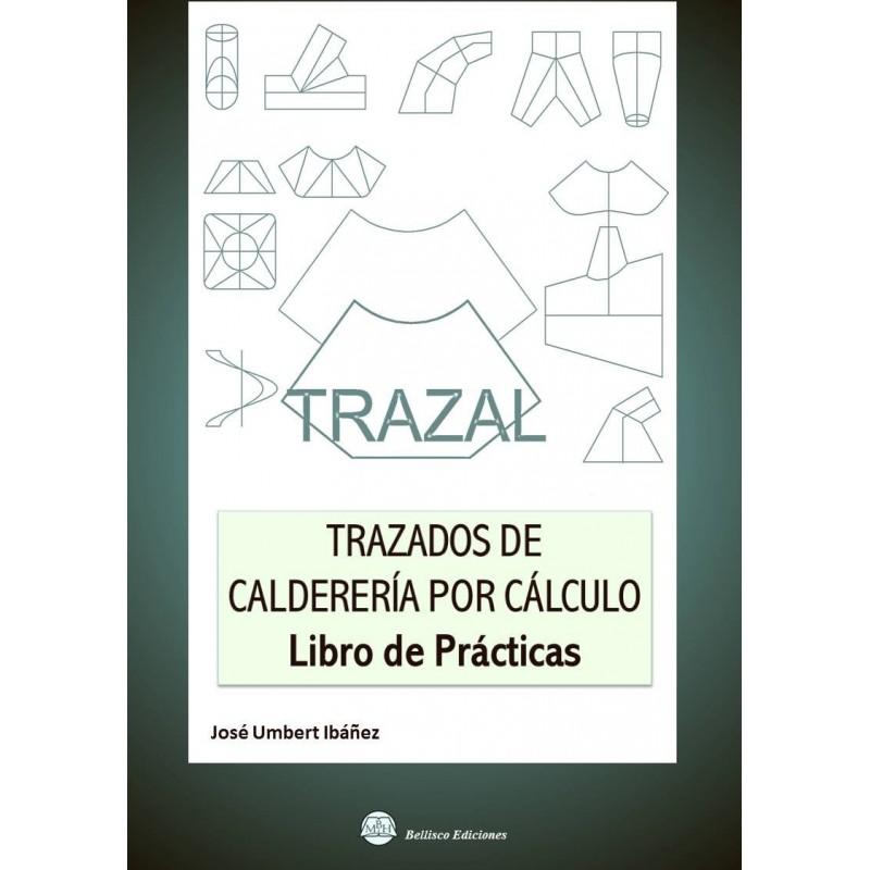 Libro Libro De Practicas Trazal Trazados De Calderería Por Cálculo Isbn 9788492970612 Libros Técnicos Online Comprar Precio