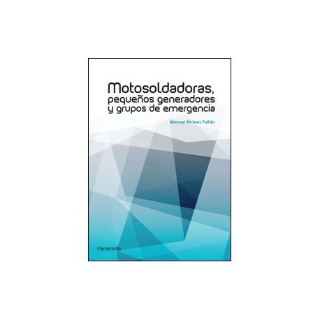 MOTOSOLDADORAS. Pequeños generadores y grupos de emergencia