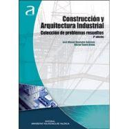 CONSTRUCCION Y ARQUITECTURA INDUSTRIAL. Coelcción de Problemas Resueltos
