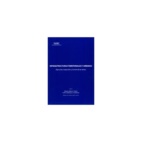 INFRAESTRUCTURAS TERRITORIALES Y UBRANAS . EJECUCION, INSPECCION Y CONTROL DE OBRA