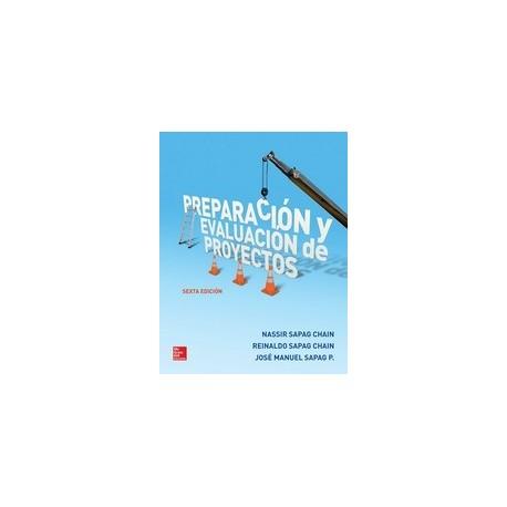 PREPARACION Y EVALUACION DE PROYECTOS- 6ª Edición