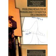 PROBLEMAS RESUELTOS DE PROBABILIDAD Y ESTADISTICA EN LA INGENIERIA