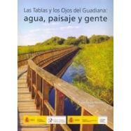 LAS TABLAS Y EL OJO DEL GUADIANA: AGUA, PAISAJE Y GENTE