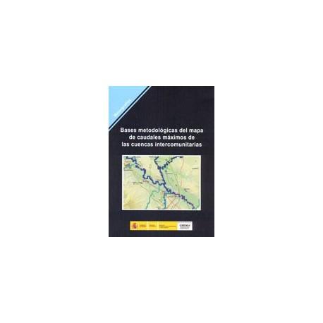 BASES METODOLOGICAS DEL MAPA DE CAUDALES MAXIMOS DE LAS CUENCAS INTERCOMUNITARIAS (Incluye CD)