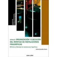 ORGANIZACIÓN Y EJECUCION DEL MONTAJE DE INSTALACIONES FRIGORIFICAS