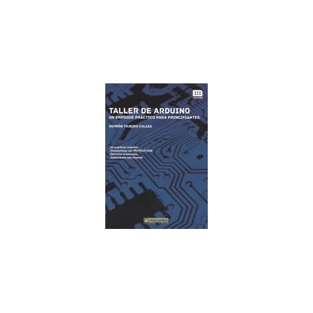 TALLER DE ARDUINO: UN ENFOQUE PRACTICO PARA PRINCIPIANTES