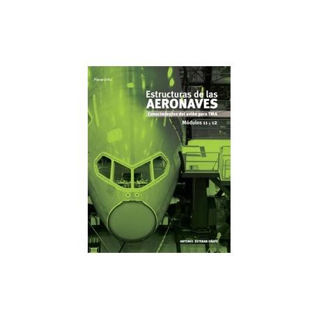 ESTRUCTURAS DE LAS AERONAVES. Módulos 11 y 12. Conocimientos del Avión para TMA