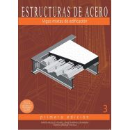 ESTRUCTURAS DE ACERO 3- VIGAS MIXTAS DE EDIFICACIÓN - EDICION EN CARTONÉ
