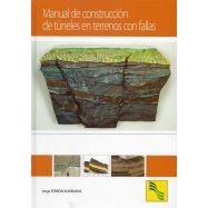 MANUAL DE CONSTRUCCION DE TUNELES EN TERRENOS CON FALLAS