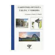 CARPINTERIA METALICA Y DE PVC Y VIDRIERIA