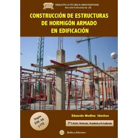 CONSTRUCCION DE ESTRUCTURAS DE HORMIGON ARMADO EN EDIFICACION - 3ª Edición ampliada y revisada