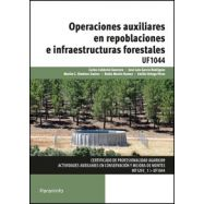 OPERACIONES AUXILIARES EN REPOBLACIONES E INFRAESTRUCTURAS FORESTALES