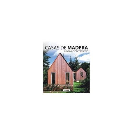 CASAS DE MADERA. Innovación y Diseño