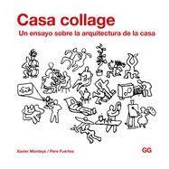 CASA COLLAGE. Un ensayo sobre la Arquitectura de la casa