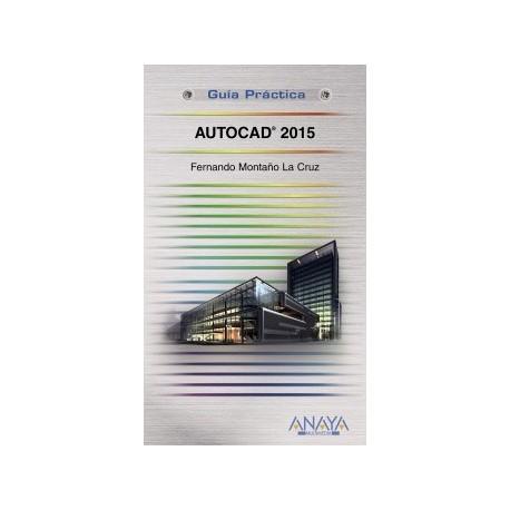 AUTOCAD 2015. Guía Práctica