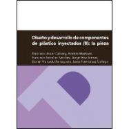 DISEÑO Y DESARROLLO DE COMPONENTES DE PLASTICO INYECTADO (II): La Pieza