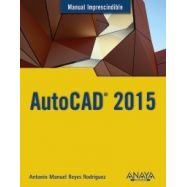 AUTOCAD 2015. Manual Impescindible
