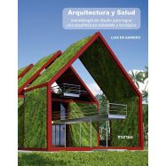 ARQUITECTURA Y SALUD. Metodología de diseño para lograr una arquitectura saludable y ecológica