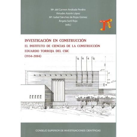 INVESTIGACION EN CONSTRUCCION. El Instituto de Ciencias de la Construcción Eduardo Torroja del CSIC