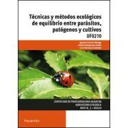 TECNICAS Y METODOS ECOLOGICOS DEL EQUILIBRIO ENTRE PARASITOS, PATOGENOS Y CULTIVOS