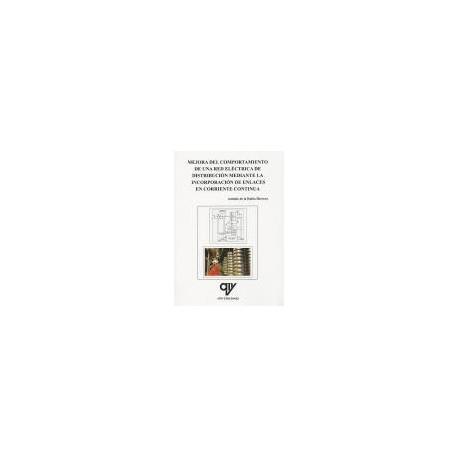 MEJORA DEL COMPORTAMIENTO DE UNA RED ELECTRICA DE DISTRIBUCION MEDIANTE LA INCORPORACION DE ENLACES EN CORRIENTA CONTINUA