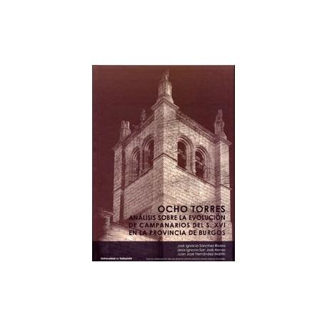OCHO TORRES: ANALISIS SOBRE LA EVOLUCION DE CAMPANARIOS DEL SIGLO XVI EN LA PROVINCIA DE BURGOS