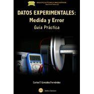 DATOS EXPERIMENTALES: Medida y Error. Guía Práctica