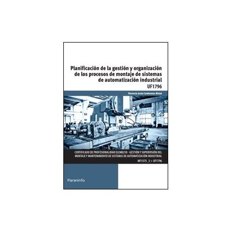 PLANIFICACION DE LA GESTION DE LA GESTION Y ORGANIZACION DE LOS PROCESOS DE MONTAJE DE SISTEMAS DE AUTOMATIZACION INDUSTRIAL