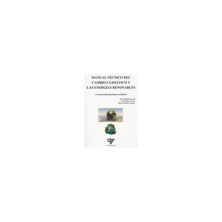 MANUAL TECNICO DEL CAMBIO CLIMATICO Y LAS ENERGIAS RENOVABLES