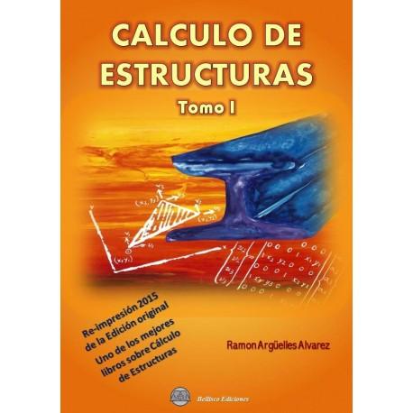 CALCULO DE ESTRUCTURAS - Tomo 1. Re-impresión 2015