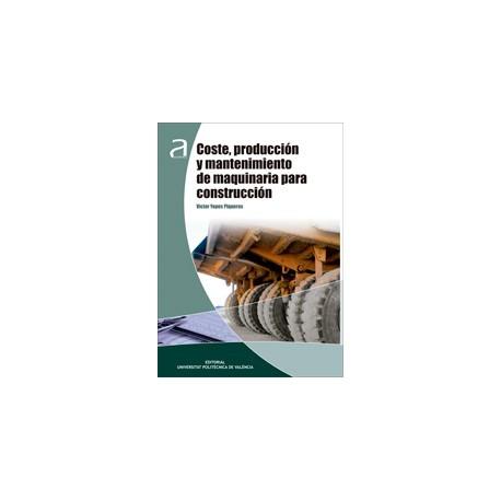 COSTE, PRODUCCION Y MANTENIMIENTO DE MAQUINARIA PARA CONSTRUCCION