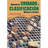 MANUAL DE CRIBADO Y CLASIFICACION.Minería y Áridos