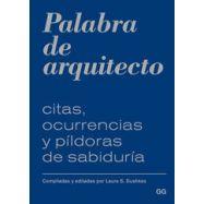 PALABRA DE ARQUITECTO. Citas, Ocurrencias y Píldoras de Sabiduría
