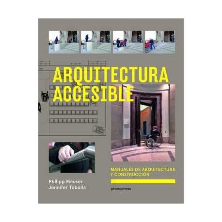 ARQUITECTURA ACCESIBLE. Manuales de Arquitectura y Construcción