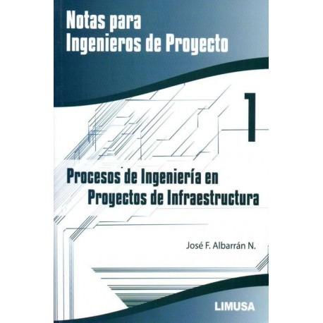 NOTAS PARA INGENIEROS DE PROYECTO - 1: Procesos de Ingenieria en Proyectos de In