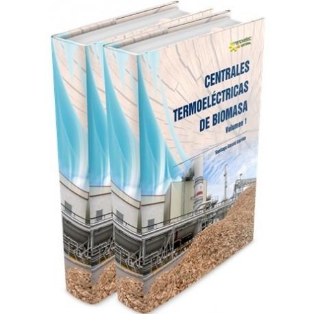CENTRALES TERMOELECTRICAS DE BIOMASA - 2 Tomos