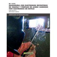 SOLDADURA CON ELECTRODOS REVESTIDOS DE CHAPAS Y PERFILES DE ACERO CARBONO CON ELECTRODOS DE RUTILO