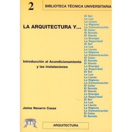 LA ARQUITECTURA Y... Introducción al acondicionamiento y las instalaciones