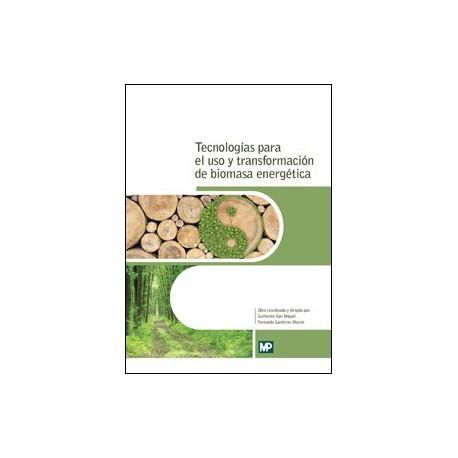 TECNOLOGIAS PARA EL USO Y TRANSFORMACION DE BIOMASA ENERGETICA