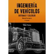 INGENIERIA DE VEHICULOS - Sistemas y Cálculos - 4ª Edición