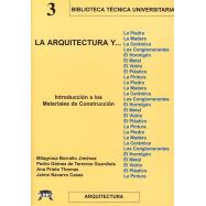 LA ARQUITECTURA Y… Introducción a los materiales de construcción