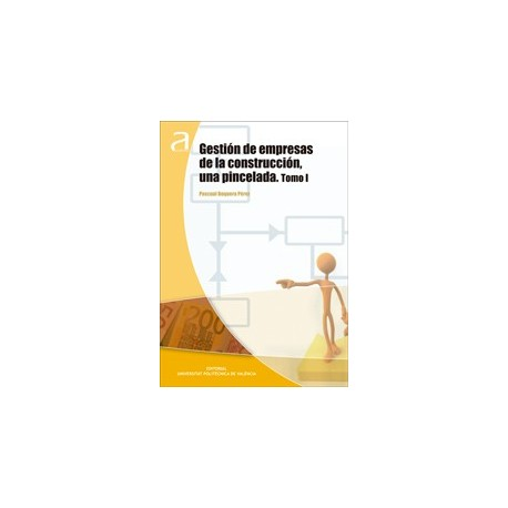 GESTION DE EMPRESAS DE CONSTRUCCION. Una Pincelada - 2 Tomos