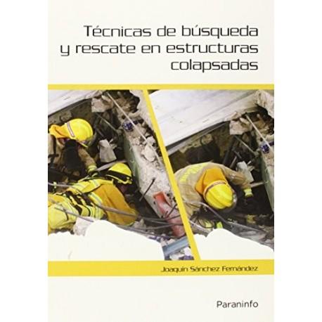 TECNICAS DE BUSQUEDA Y RESCATE EN ESTRUCTURAS COLAPSADAS