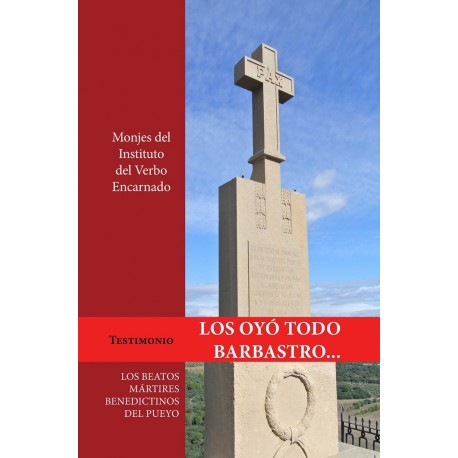 LOS OYO TODO BARBASTRO... Los Beatos Martires Benedictinos del Pueyo