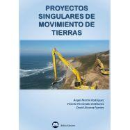PROYECTOS SINGULARES DE MOVIMIENTOS DE TIERRAS (Edición Color)