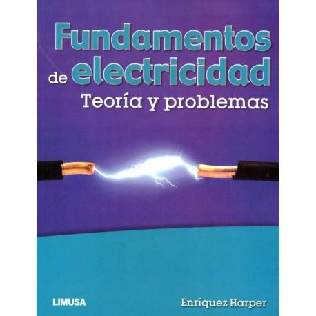 FUNDAMENTOS DE ELECTRICIDAD. Teoría y Problemas