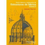 TEORIA, HISTORIA Y RESTAURACION DE ESTRUCTURAS DE FABRICA (Volumenn 2)